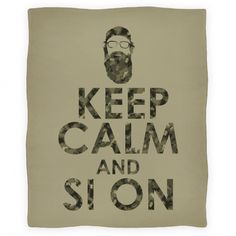 Keep Calm and Si On Blanket Absolutely!