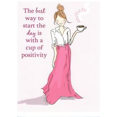 A Cup of Positivity Greeting Card by Heather Stillufsen Great Quotes, Quotes To Live By, Me Quotes, Motivational Quotes, Inspirational Quotes, Quotes Positive, Attitude Quotes, Positive Attitude, Positive Affirmations