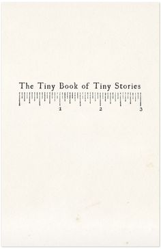 Just saw my design for the cover-page of The Tiny Book of Tiny Stories floating around tumblr on Baubauhaus. Always nice seeing your own wor...