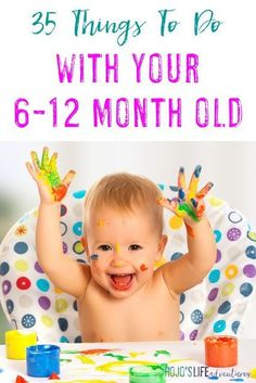35 Things To Do With Your 6-12 Month Old - HoJo's Life