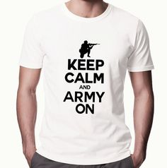 Keep Calm And Army On Military Mans Tshirt - Great Gift For Boyfriend of Husband - Marines Navy Army - Made in America - Soldier 2215