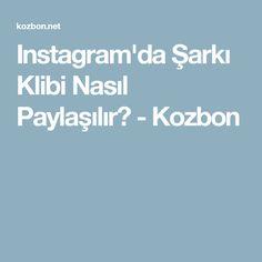 Instagram'da Şarkı Klibi Nasıl Paylaşılır? - Kozbon
