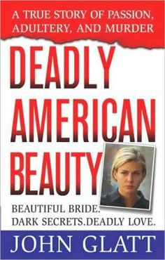 Deadly American Beauty: A True Story of Passion, Adultery, and Murder Books To Buy, Books To Read, My Books, True Crime Books, Biography Books, How To Stay Awake, Book Nooks, Nonfiction, True Stories