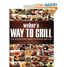 Weber's Way to Grill: The Step-by-Step Guide to Expert Grilling (Sunset Books) [Paperback], (grilling, weber, barbecue, cookbook, grill cooking, charcoal, grill, cooking, reference, weber cookbook)