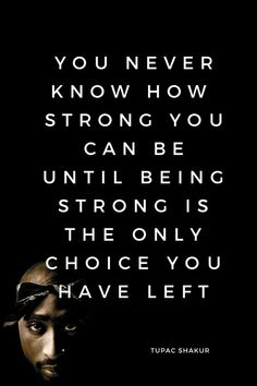 lbcloomis Wallpaper HD New: Positive Tupac Wallpaper Quotes Badass Quotes, Real Quotes, Wise Quotes, Quotes To Live By, Inspirational Quotes, Motivational, Best Tupac Quotes, Strong Quotes, Change Quotes