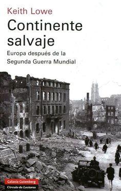 Continente salvaje : Europa después de la Segunda Guerra Mundial / Keith Lowe Yahoo Images, World War Ii, Savage, New York Skyline, Image Search, My Life, Reading, Movie Posters, Travel