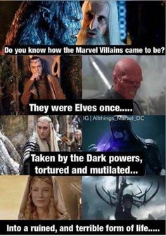 Marvel villains were apparently created from Middle Earth elves. I don't think I'll ever be able to forgive Marvel for corrupting my precious elves :'( Marvel Funny, Marvel Memes, Marvel Dc Comics, Marvel Live, Marvel Avengers, Into The West, Marvel Villains, Marvel Characters, Fandom Crossover