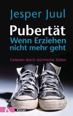Puberty - when education is no longer possible - Juul, Jesper - Pubertät - Parenting Quotes, Kids And Parenting, Parenting Hacks, Baby Feeding Chart, Baby Feeding Schedule, Riddles Clever, Relationship Books, Adolescence, About Me Blog
