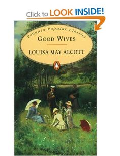 Good Wives: Louisa May Alcott: