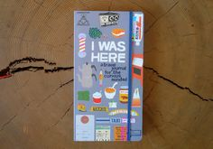 I Was Here: a travel journal for the curious minded. Kate Pocrass