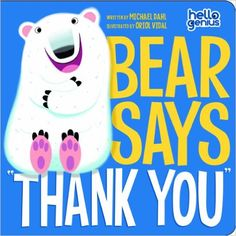 "Bear Says ""Thank You"" (Hello Genius): Michael Dahl, Oriol Vidal: 9781404876224: Amazon.com: Books"