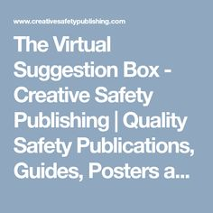 The Virtual Suggestion Box - Creative Safety Publishing Suggestion Box, Infographics, Safety, Posters, Creative, Security Guard, Infographic, Poster, Info Graphics