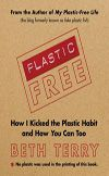 Plastic Free by Beth Terry. Did you know there's plastic in gum, the micro-beads in your face wash, some receipts, and the lining of paper food containers? Story Starter, Free Cover, Mother Earth News, Thing 1, Green Books, Holiday Gift Guide, Health Problems, Kicks, This Book