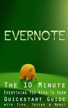 What is Evernote? - The 10 Minute Quick & EASY Guide - With Tips, Tricks, & More! (New for 2013) by Select Apps, http://www.amazon.com/dp/B00BQ8PB7W/ref=cm_sw_r_pi_dp_AnWvrb17V6EQ4 $1.99