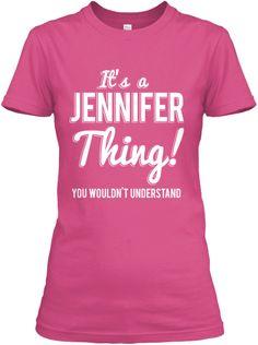 It's a Jennifer Thing Tee | Teespring