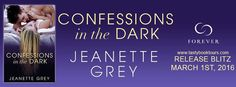 Confessions in the Dark by Jeanette Grey - Author - #NewRelease Excerpt & Giveaway - #win print copy of Seven Nights to Surrender #readforever