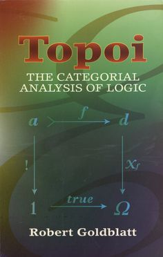 Topoi: The Categorial Analysis of Logic (Dover Books on Mathematics) Category Theory, Model Theory, Geometry Practice, Mathematical Logic, Trigonometry, Arithmetic, Calculus, Books To Buy, Book Authors