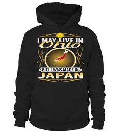 I May Live in Ohio But I Was Made in Japan Country T-Shirt V4 #JapanShirts