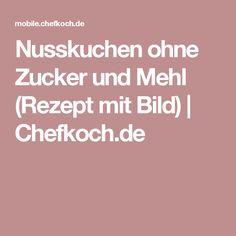 Nusskuchen ohne Zucker und Mehl (Rezept mit Bild)   Chefkoch.de