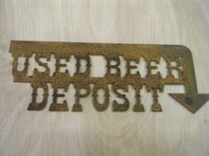 Rusted Rustic Metal Used Beer Deposit with by RockinBTradingCo, $26.00  www.rockinbtrading.com