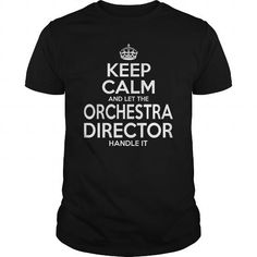 ORCHESTRA DIRECTOR Keep Calm And Let The Handle It T Shirts, Hoodies. Get it now ==► https://www.sunfrog.com/LifeStyle/ORCHESTRA-DIRECTOR--KEEPCALM-Black-Guys.html?41382