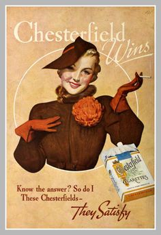 Chesterfield Cigarettes Vintage Cigarette Ads, Cigarette Brands, Old Advertisements, Retro Advertising, Retro Poster, Vintage Posters, Chesterfield Cigarettes, Pub Vintage, Vintage Signs