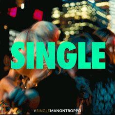 Al diavolo la tristezza quando si è single e bellissime! #SingleMaNonTroppo