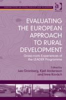 Evaluating the European approach to rural development : grass-roots experiences of the LEADER Programme / edited by Leo Granberg, Kjell Andersson and Imre Kovách