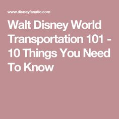 Walt Disney World Transportation 101 - 10 Things You Need To Know