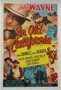 """In Old California"" - John Wayne - Binnie Barnes - Albert Dekker - Helen Parrish - Patsy Kelly - Edgar Kennedy - Dick Purcell - Directed by William McGann - Re-Release Movie Poster - Republic Pictures. Old Film Posters, Classic Movie Posters, Cinema Posters, Classic Movies, Old Movies, Vintage Movies, California Movie, California Camping, Sacramento"