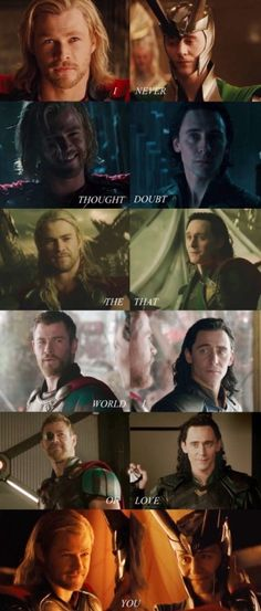 I thought the words world of you. Never doubt that I love you. Thor and Loki Marvel