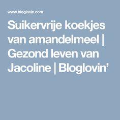 Suikervrije koekjes van amandelmeel   Gezond leven van Jacoline   Bloglovin'