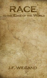 Race to the Edge of the World (book) by Jeffrey Wiegand