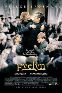 Evelyn, a movie based on a true story. A wonderful film about the tenacity of single parents and the precedent that needed to be set. (2002)