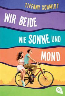 """""""Wir beide wie Sonne und Mond"""" von Tiffany Schmidt ..... Ein schönes Buch für zwischendurch ..."""