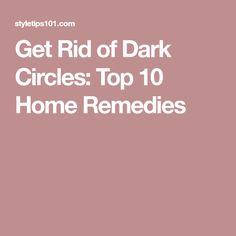 Get Rid of Dark Circles: Top 10 Home Remedies
