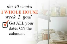 40 Weeks - Whole House: Week 2 - Calendars | Week 2 Goal: Get ALL your dates ON the calendar. | Organize 365