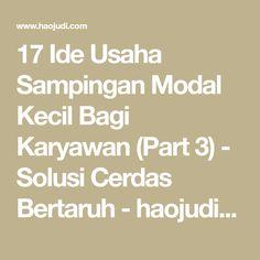 17 Ide Usaha Sampingan Modal Kecil Bagi Karyawan (Part 3) - Solusi Cerdas Bertaruh - haojudi.com