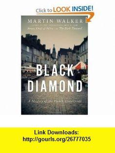 Black Diamond (9780307700148) Martin Walker , ISBN-10: 0307700143  , ISBN-13: 978-0307700148 ,  , tutorials , pdf , ebook , torrent , downloads , rapidshare , filesonic , hotfile , megaupload , fileserve