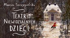 """Fragment oładki książki """"Teatr niewidzialnych dzieci"""" Marcina Szczygielskiego, fot. wyd Latarnik"""