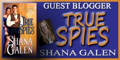Romantic Crush Junkies Reviews: Five Fascinating Facts and a Giveaway from TRUE SPIES'S Author Shana Galen Fascinating Facts, Spy, Giveaway, Fun Facts, Lord, Author, Romantic, Books, Libros
