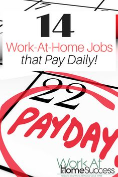 Looking for a work-at-home job that pays daily or several times a week? Check out these 14 work at home jobs.