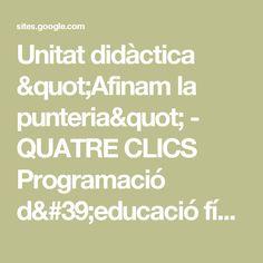 """Unitat didàctica """"Afinam la punteria"""" - QUATRE CLICS Programació d'educació física a la tablet"""