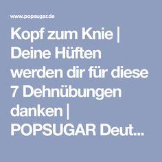 Kopf zum Knie | Deine Hüften werden dir für diese 7 Dehnübungen danken | POPSUGAR Deutschland Photo 6
