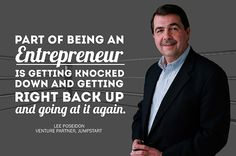 """Part of being an #entrepreneur is getting knocked down and getting right back up and going at it again."" -- Lee Poseidon, Venture Partner, JumpStart"