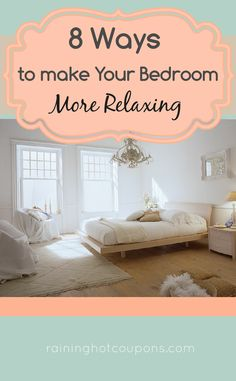8 Ways To Make Your Bedroom More Relaxing Sponsored Link *Get more FRUGAL Articles, tips and tricks from Raining Hot Coupons here* Repin it here! 8 Ways To Make Your Bedroom More Relaxing One of the most important rooms in the house is where you lay your head at night. The bedroom should be relaxing, …