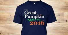 """Tired of all the other candidates with their double talk and phony campaign promises? VOTE """"GREAT PUMPKIN"""" IN THE 2016 ELECTION!The Great Pumpkin will make a Great President (He would have too, Great is in his name!)[FIND MORE PRODUCTS HERE!]"""