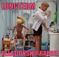 Long term relationship Barbie - lmao http://@Rob Cawte Cawte Cawte Scott