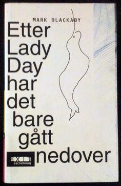 Blackaby, Mark: ETTER LADY DAY HAR DET BARE GÅTT NEDOVER - brukt bok Ladies Day, England, Lady, English, British, United Kingdom