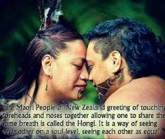 Hongi. Equals on a soul level.